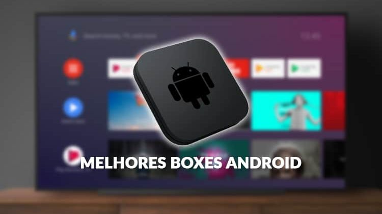 Melhores Android TV Boxes