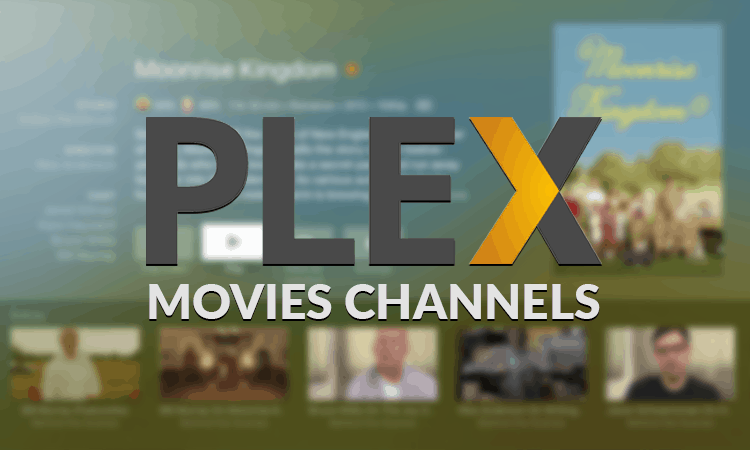 8 Best Plex Channels for Movies 2017 - Official and Unofficial Channels