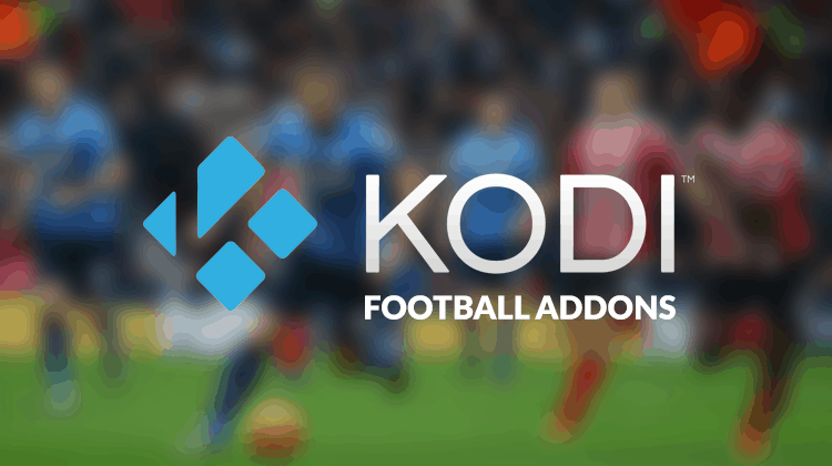 Best Football (Soccer) Kodi Addons to Watch Live Football on Kodi