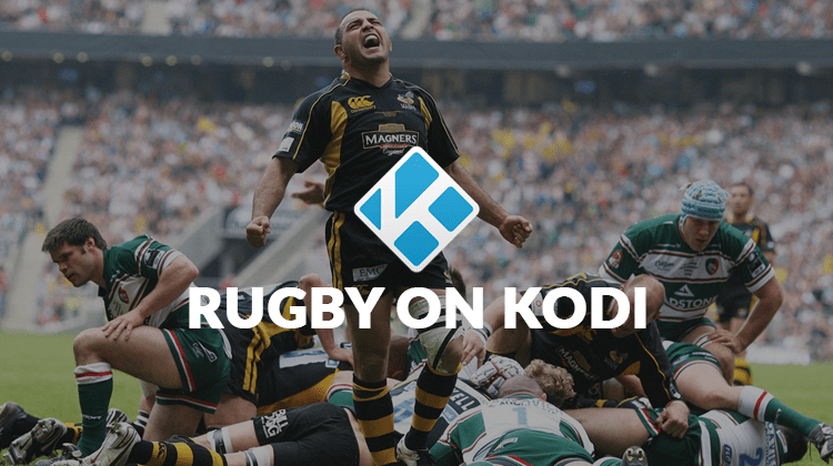 How to watch rugby on Kodi - best rugby kodi addons