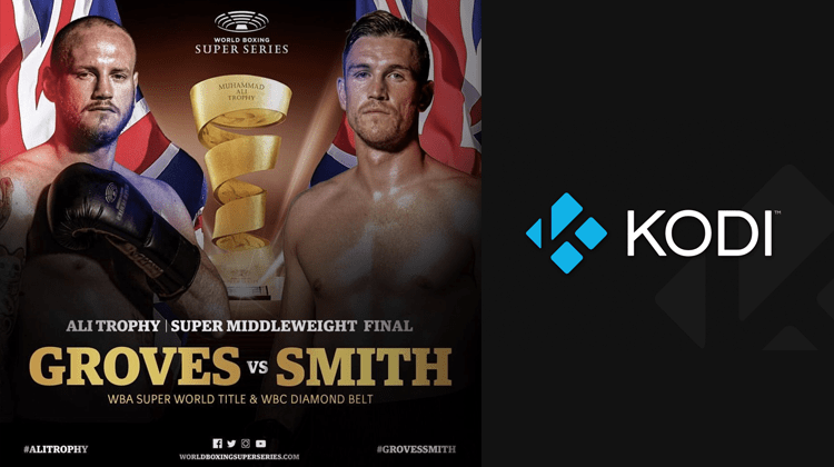 How to Watch Groves vs Smith on Kodi - World Boxing Super Series Finale