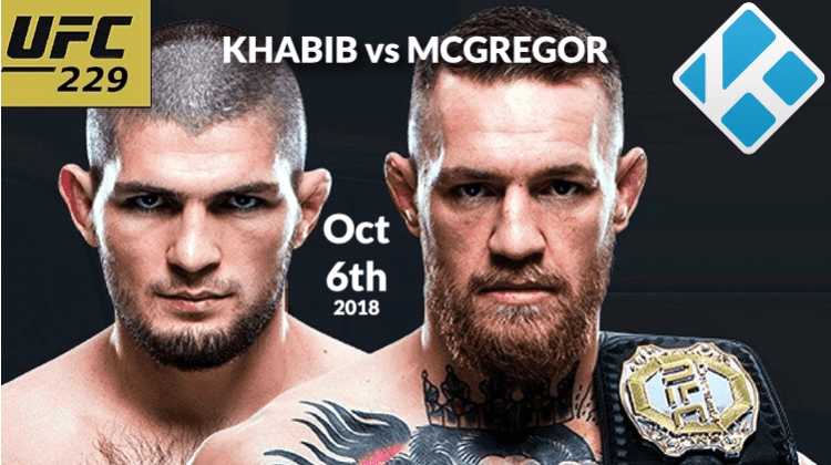 How to Watch Khabib vs McGregor Fight on Kodi