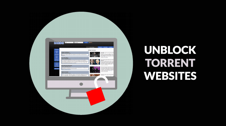 How to Unblock Torrent Sites - Open any Torrent website