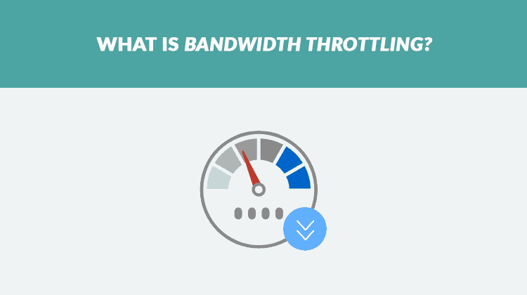 What is Bandwidth Throttling - How to avoid it