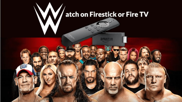 How to Watch Live WWE on Firestick or Fire TV for free