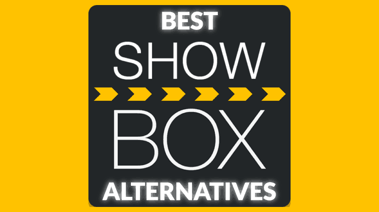 Best Alternatives to ShowBox - A List of Streaming applications