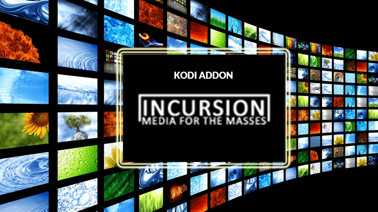 How to Install Incursion Kodi Addon - Movies and Series in High quality