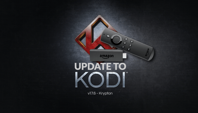 How to update to Kodi 17.6 on Firestick or Fire TV - Kodi Krypton