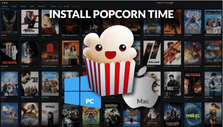 How to Install Popcorn Time on PC or Mac for Home entertainment