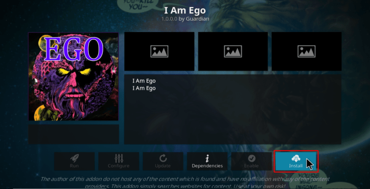 Press Install to Install I Am Ego Kodi ddon