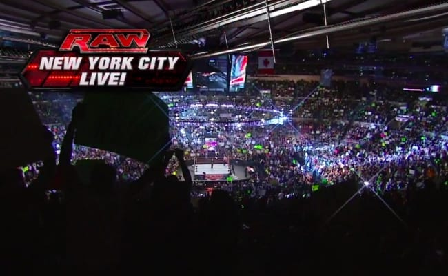 You can Watch WWE RAW in New York at Madison Square Garden