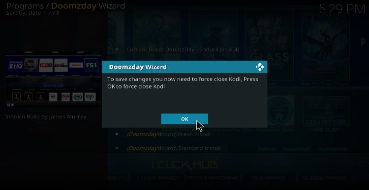 Hit Ok to force The Doomzday Wizard to close your Kodi to finish the Build install on Kodi