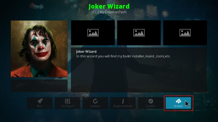 Hit the Install button to proceed with the Joker Wizard install containing the joker kodi builds
