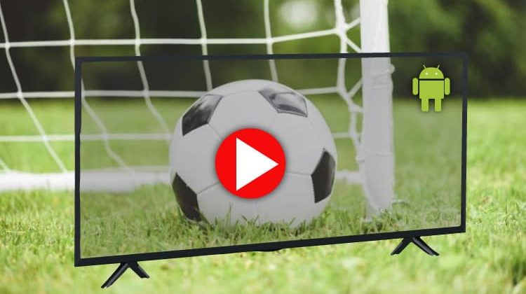 Best Apps to Watch Live Football on Your Android Smart TV for Free