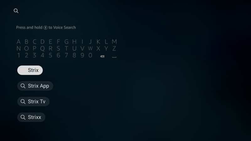 Type Strix on the search Box of your Firestick