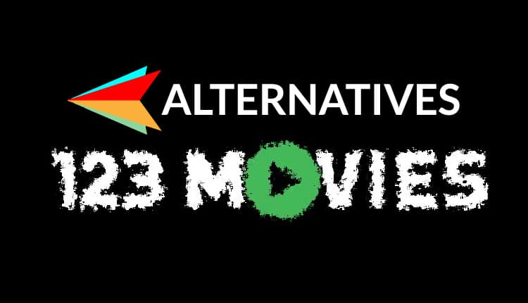 Best 123Movies Alternatives to watch Movies and Series online for free