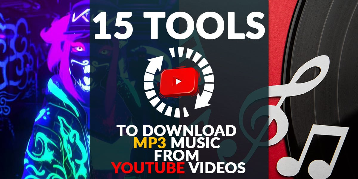 Download MP3 from Youtube videos : 15 tools