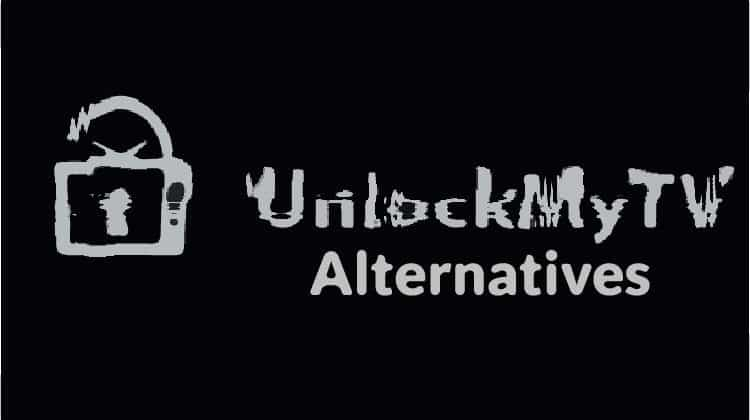 Best Alternatives to UnlockMyTV