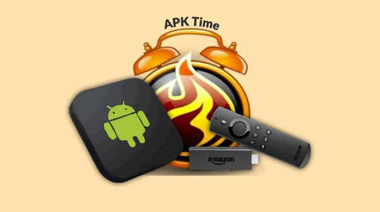 APK Time on Firestick & Android TV Box/ Stick: install guide