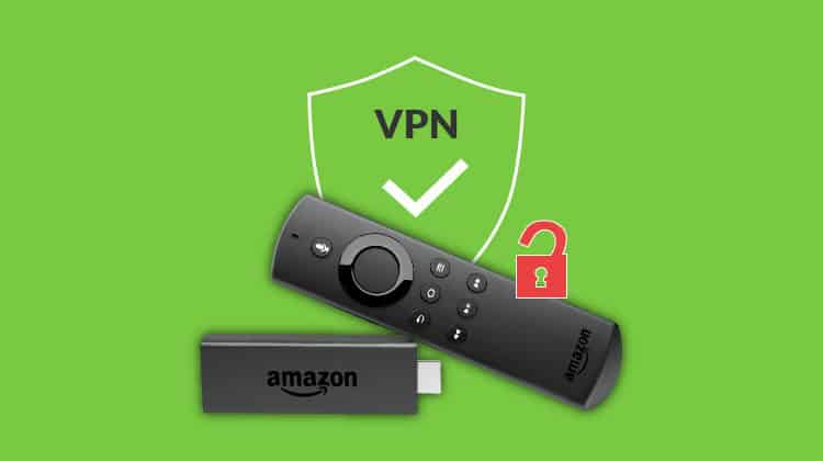 Tips to Install and Use VPN for Firestick/ Fire TV
