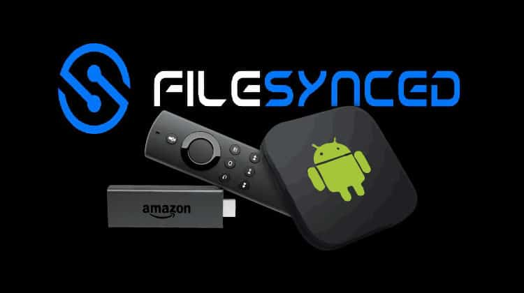 Install and Use FileSynced on Firestick and Android TV: the ultimate guide